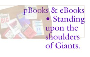 pBook & eBooks • standing on the shoulders of Giants - Text over, an 60% strength, image of books spread over a table top